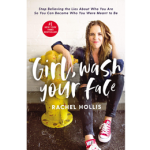 Girl, Wash Your Face: Stop Believing the Lies About Who You Are so You Can Become Who You Were Meant to Be INSTANT DOWNLOAD