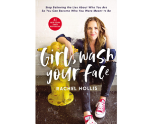 Rachel Hollis-Girl, Wash Your Face_ Stop Believing the Lies About Who You Are so You Can Become Who You Were Meant to Be (Feb 6, 2018)